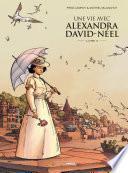 Une vie avec Alexandra David-Néel -