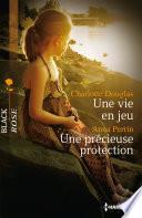 Une vie en jeu - Une précieuse protection