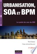 Urbanisation, SOA et BPM - 4e éd.