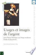 Usages et images de l'argent dans l'Ouest atlantique aux Temps modernes