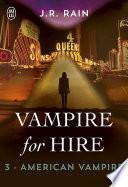 Vampire for Hire (Tome 3) - American Vampire