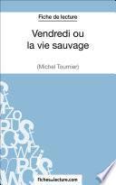 Vendredi ou la vie sauvage de Michel Tournier (Fiche de lecture)
