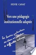 Vers une pédagogie institutionnelle adaptée