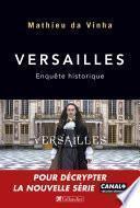 Versailles. Enquête historique
