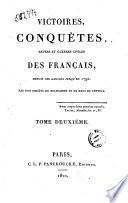 Victoires, conquêtes, revers et guerres civiles des français, depuis les Gaulois jusqu'en 1792. Par une societé de militaires et gens de lettrers. Tome premier [-sixième!