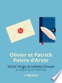 Victor Hugo et Juliette Drouet. Je souffre trop, je t'aime trop
