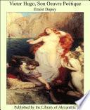 ...Victor Hugo: son oeuvre poetique...