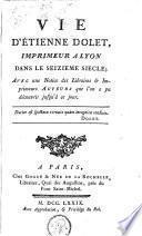 Vie d'Etienne Dolet, imprimeur à Lyon dans le seizième siècle