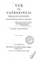 Vie de Catherine 2., Impératrice de Russie. Avec six portraits gravés en taille-douce. Tome premier [-second]