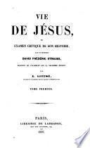 Vie de Jesus, ou examen critique de son histoire