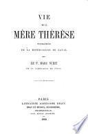 Vie de la Mère Thérèse, fondatrice de la Miséricorde de Laval