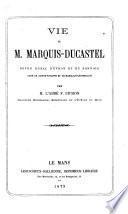 Vie de M. Marquis-Ducastel