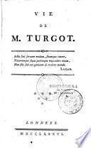Vie de M. Turgot [par le Mis de Condorcet]