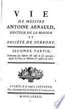 Vie de messire Antoine Arnauld [by N. de Larrière], 2 pt