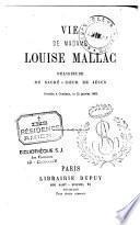 Vie de Mme Louise Mallac, religieuse du Sacré-Coeur de Jésus décédée à Conflans, le 23 janvier 1862