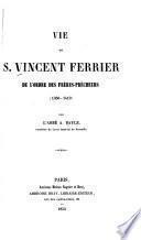 Vie de S. Vincent Ferrier de l'Ordre des Frères-Prêcheurs (1350-1419)