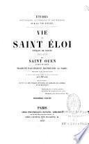 Vie de Saint Eloi, évêque de Noyon (588-659)