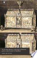 Vie de Saint Macaire, archevèque d'Antioche, patron contre la peste et l'épidémie