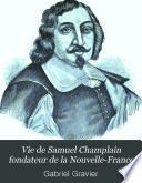 Vie de Samuel Champlain fondateur de la Nouvelle-France