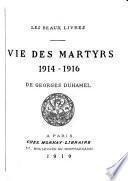 Vie des martyrs [1914-1916]