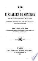 Vie du P. Charles de Condren, second général de l'Oratoire de Jésus