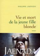 Vie et mort de la jeune fille blonde