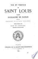 Vie et vertus de Saint Louis d'après Guillaume de Nangis et le confesseur de la reine Marguérite0