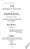 Vie Politique et Militaire de Napoleon