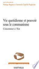 Vie quotidienne et pouvoir sous le communisme
