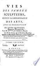Vies des fameux sculpteurs depuis la renaissance des arts