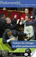 Violence des échanges en milieu parlementaire