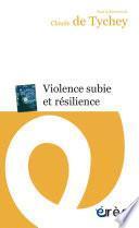 Violence subie et résilience