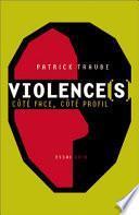 Violences, côté face, côté profil