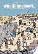 Vivre en terre occupée : un voyage en Palestine de Naplouse à Gaza