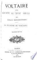 Voltaire et la société au XVIIIe siècle: La jeunesse de Voltaire