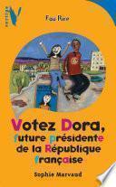 Votez Dora - Future Présidente de la République Française