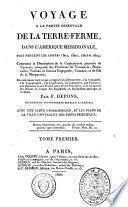 Voyage à la partie orientale de la Terre-ferme, dans l'Amérique méridionale fait pendant les années 1801, 1802, 1803 et 1804