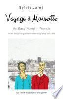 Voyage à Marseille - An Easy Novel in French