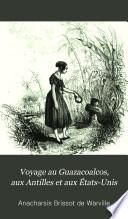 Voyage au Guazacoalcos, aux Antilles et aux États-Unis