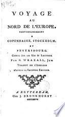 Voyage au nord de l'Europe, particulierement a Copenhague, Stockholm, et Petersbourg : contenu dans une suite de lettres