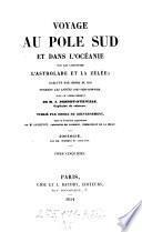 Voyage au Pole-Sud et dans l'Oceanie sur les corvettes l'Astrolabe et la Zelee 1837-1840