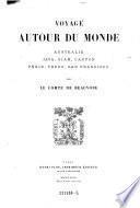 Voyage autour du monde. Australie, Java, Siam, Canton, Pekin, Yeddo, San Francisco par le Comte de Beauvoir