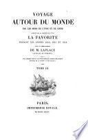 Voyage autour du monde par les mers de l'Inde et de Chine exécuté sur la corvette de l'état la Favorite pendant les années 1830, 1831 et 1832 sous le commandement de M. Laplace ...