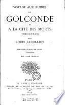 Voyage aux ruines de Golconde et a la cite des morts (Indoustau) Nouv. ed