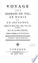 Voyage aux sources du Nil, en Nubie et en Abyssinie pendant les années 1768, 1769, 1770, 1771 & 1772: vol. (XV, 356 p.) (304 p.) (346 p.) (368 p.) (370 p.) (371 p.) (402 p.) (396 p.) (405 p.) (379 p.) ([3], 362 p.) ([3], 318 p.)