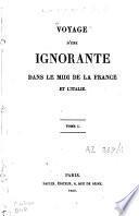 Voyage d'une Ignorante dans le Midi de la France et l'Italie