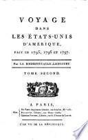 Voyage Dans Les Etats-Unis D'Amérique Fait En 1795, 1796 Et 1797