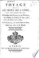 Voyage dans les mers de l'Inde... A l'occasion du Passage de Vénus, sur le Disque du Soleil, le 6 Juin 1761, [et] le 3 du même mois 1769