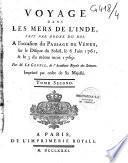 Voyage dans les mers de l'Inde, fait par ordre du roi, à l'occasion du passage de Vénus, sur le disque du Soleil, le 6 juin 1761, & le 3 du même mois 1769. Par M. Le Gentil,... Imprimé par ordre de sa majesté