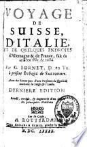 Voyage de Suisse, d'Italie et de quelques endroits d'Allemagne & [et] de France, fait ès années 1885 [sic], & [et] 1686